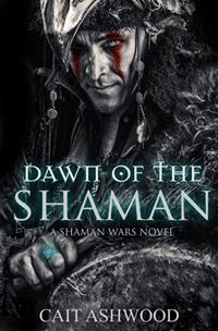 Dawn of the Shaman (Cait Ashwood)