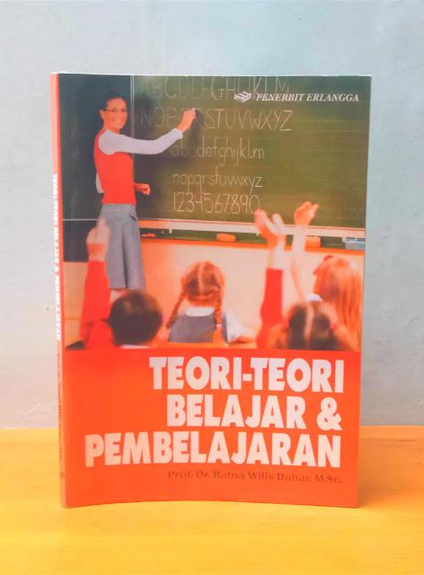 TEORI-TEORI BELAJAR DAN PEMBELAJARAN, Prof. Dr. Ratna Wilis Dahar, M.Sc.