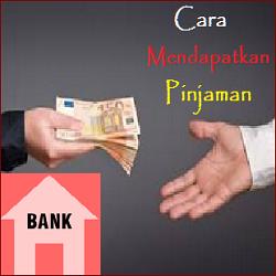 Cara Mengajukan dan Mendapatkan Pinjaman dari BANK untuk Usaha