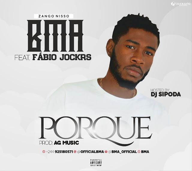 BMA - Porque Feat. Fabio Jockrs (Prod. Ag Music x Hosted By Dj Sipoda)