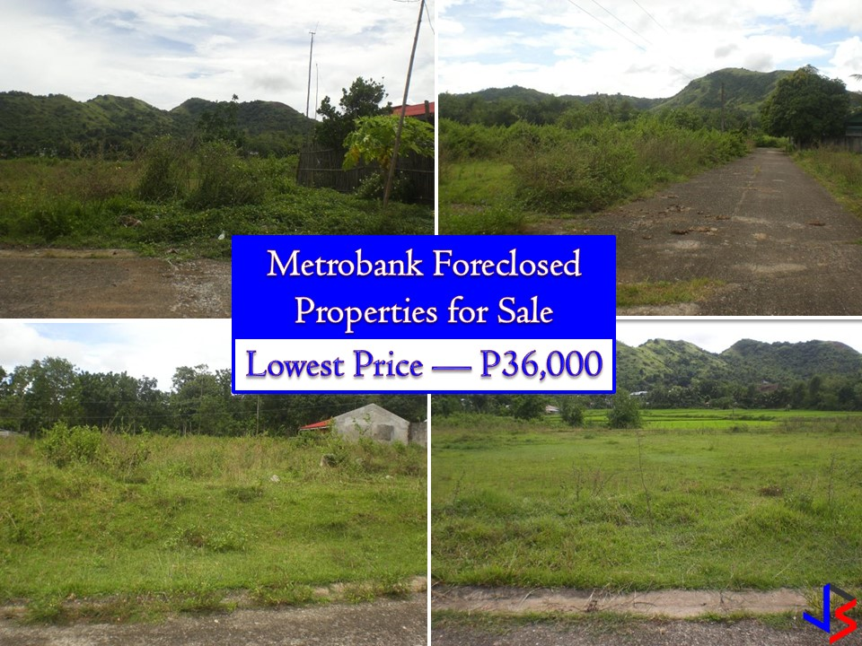 For as low as P36,000 you can buy a foreclosed property from Metrobank this September 2018! So if you are looking for a real estate or foreclosed property to buy or for investment, Metrobank has many acquired properties for sale in their foreclosure auction this month.   In the real estate foreclosure listings below from Metrobank, you will find foreclosed homes or house and lot, vacant lots and other similar properties. Aside from residential, Metrobank has also commercial and industrial properties for sale. If you are lucky enough, you may acquire one of these properties at a cheap price compared to those in the current market!  Note: Jbsolis.net is not affiliated with Metrobank and this post is not a sponsored. If you are interested in any of these properties, contact directly with the bank's branches in your area.   This article is filed under foreclosed properties, foreclosure listing, bankruptcy house, vacant lot for sale, foreclosure auctions, residential properties for sale, commercial properties for sale and industrial properties.