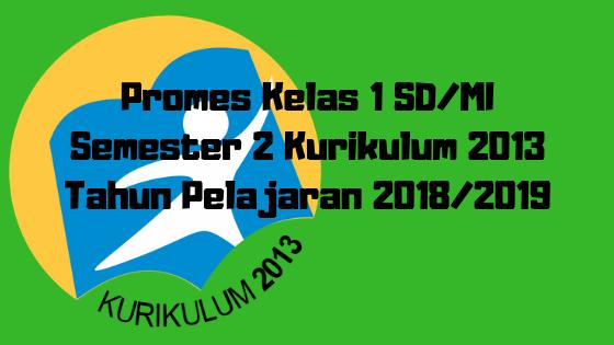 Promes Kelas 1 SD/MI Semester 2 Kurikulum 2013 Tahun Pelajaran 2018/2019