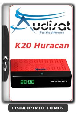 Audisat K20 Huracan Nova Atualização Melhorias no Sistema V2.0.47 - 22-01-2020