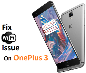 Fix OnePlus 3 Wifi Issues