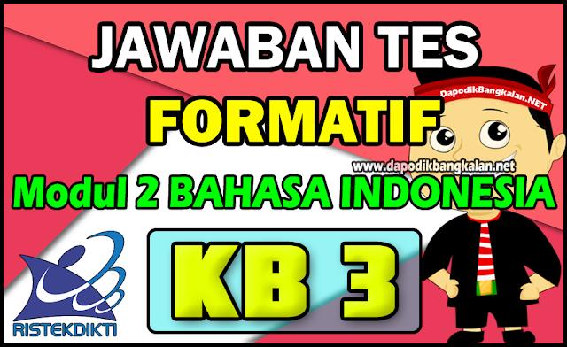 Jawaban Test Formatif Modul 2 Bahasa Indonesia KB 3 Daring PPG