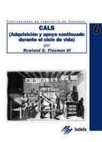 CALS (Adquisición y apoyo continuado durante el ciclo de vida) – Rowland G. Freeman III