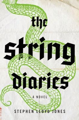 Interview with Stephen Lloyd Jones, author of The String Diaries - July 5, 2014