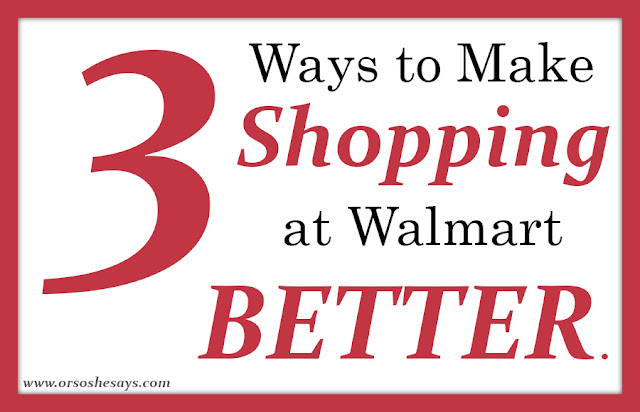 3 Ways to Make Shopping at Walmart BETTER can be found on 'Or so she says...' www.orsoshesays.com.