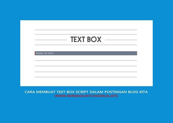 Cara Membuat Text Box Script Dalam Postingan Blog kita