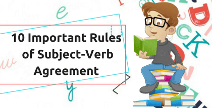 10 Important Rules of Subject-Verb Agreement