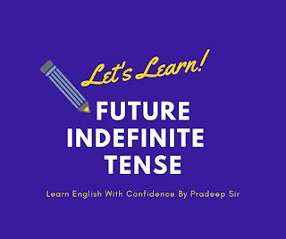 मैं हिन्दी माध्यम से future indefinite tense का प्रयोगा सीखाऊँगा, इस tense related post को पढ़ने के बाद future indefinite tense का प्रयोग आसान हो जाएगा.....