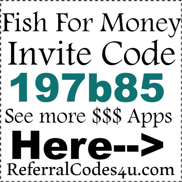 Fish For Money Referral Codes, Fish For Money App Reviews, Fish For Money Promo Code