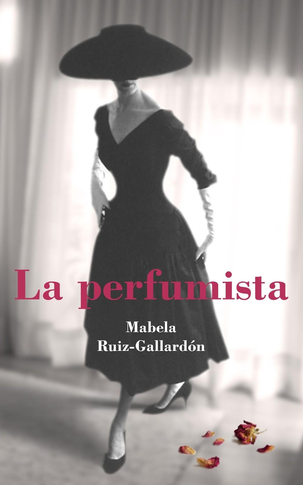 """""""La perfumista"""" de Mabela Ruíz-Gallardón"""