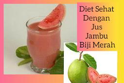 Diet Sehat Dengan Jus Jambu Biji Merah