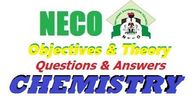 NECO Chemistry 2017 Theory & Obj Essay