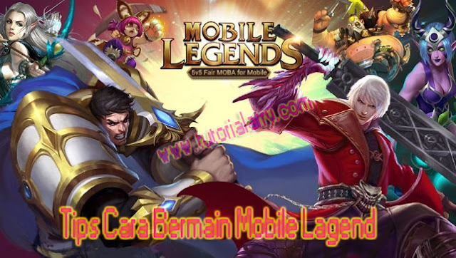 Tips Cara Bermain Mobile Lagend