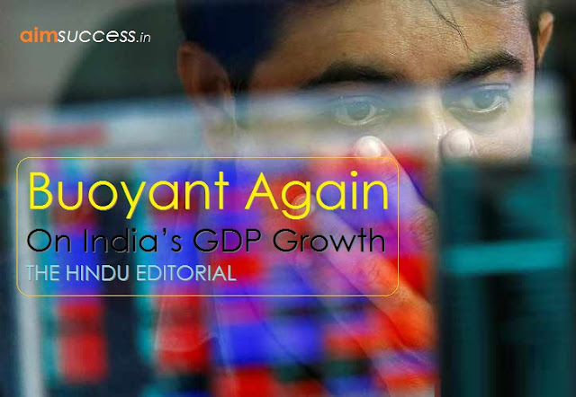 Buoyant again on India's GDP growth THE HINDU EDITORIAL