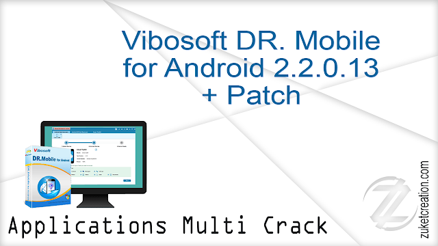 Vibosoft DR. Mobile for Android 2.2.0.13 + Patch  |  17.2  MB