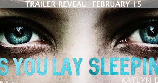 TRAILER REVEAL | As You Lay Sleeping by Katyn Duncan
