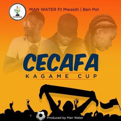 Download Mp3 | Man Water ft Mwasiti & Ben Pol - Cecafa Kagame Cup