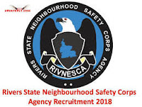 Rivers State Neighbourhood Safety Corps Agency (RIVNESCA) Recruitment 2018