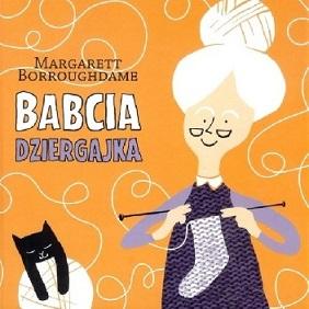 Babcia Dziergajka - Margarett Borroughdame
