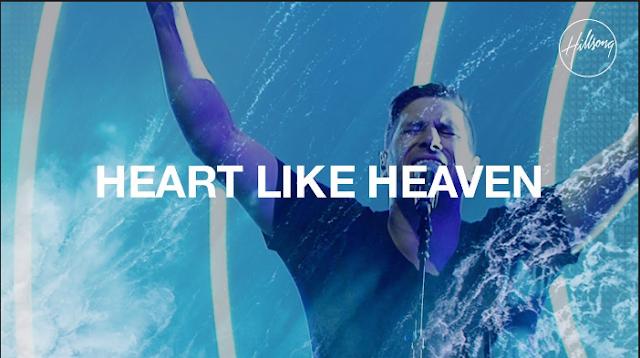 Heart Like Heaven – Hillsong Worship