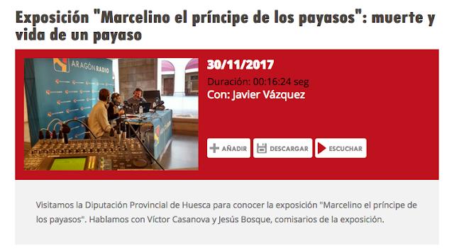 http://www.aragonradio.es/podcast/emision/exposicion-marcelino-el-principe-de-los-payasos-muerte-y-vida-de-un-payaso/