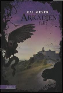 Arkadien fällt - Kai Meyer