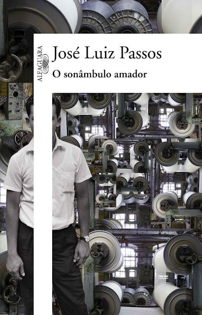 O sonâmbulo amador José Luiz Passos