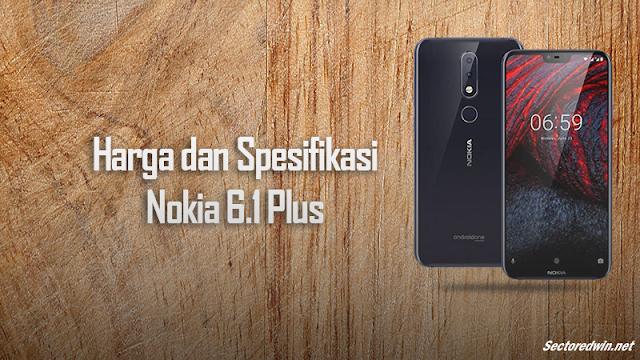 Harga dan Spesifikasi Lengkap Nokia 6.1 Plus Terbaru - Smartphone Snapdragon 636