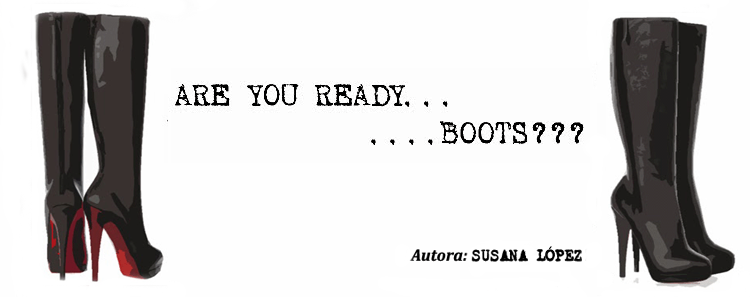 Are you ready, boots?..
