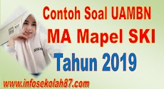 Contoh Soal dan Kunci Jawaban  UAMBN MA Mapel SKI 2019
