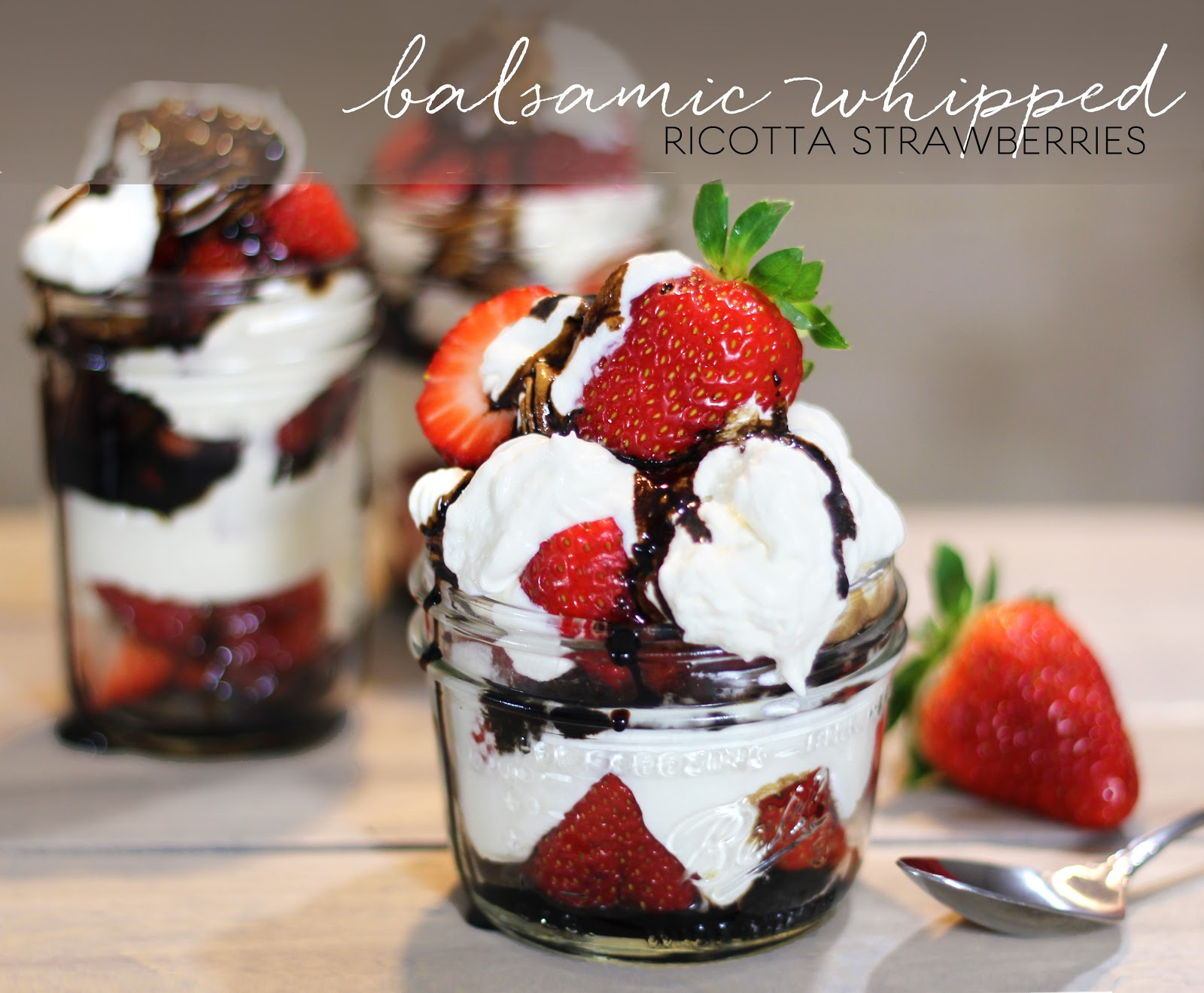 easy mason jar balsamic ricotta whipped cream strawberries