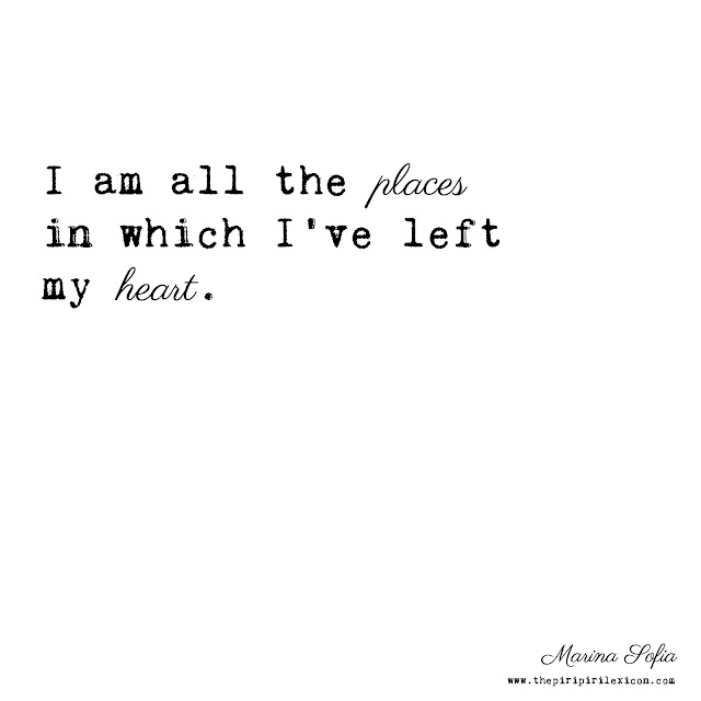 I am all the places in which I have left my heart