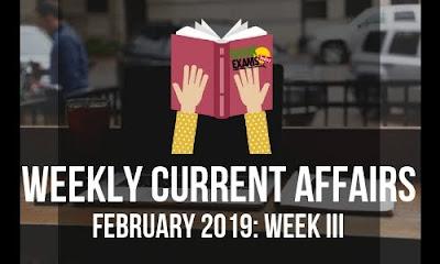 Weekly Current Affairs February 2019: Week III