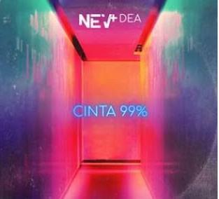 NEV+ Dea - Cinta 99% (Remix)