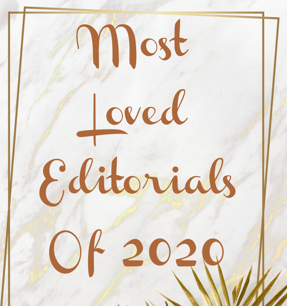 We're taking a look back at our most loved editorials of 2020.
