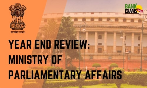 Year End Review: Ministry of Parliamentary Affairs