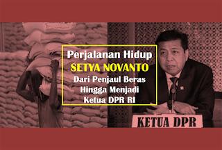 Perjalanan Hidup Setya Novanto Dari Penjual Beras Sampai Menjadi Ketua DPR RI