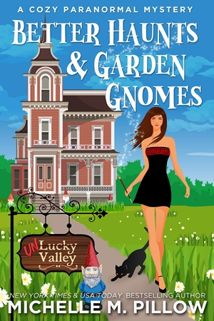 Better Haunts and Garden Gnomes (Michelle M. Pillow)