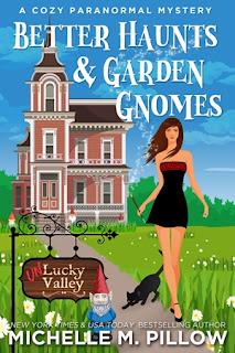 Better Haunts and Garden Gnomes (Michelle M. Pillow)