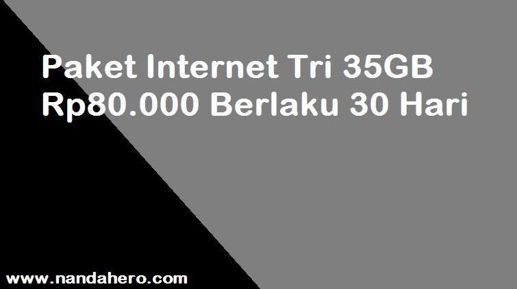 Paket Internet Tri 35GB Rp80.000 Berlaku 30 Hari