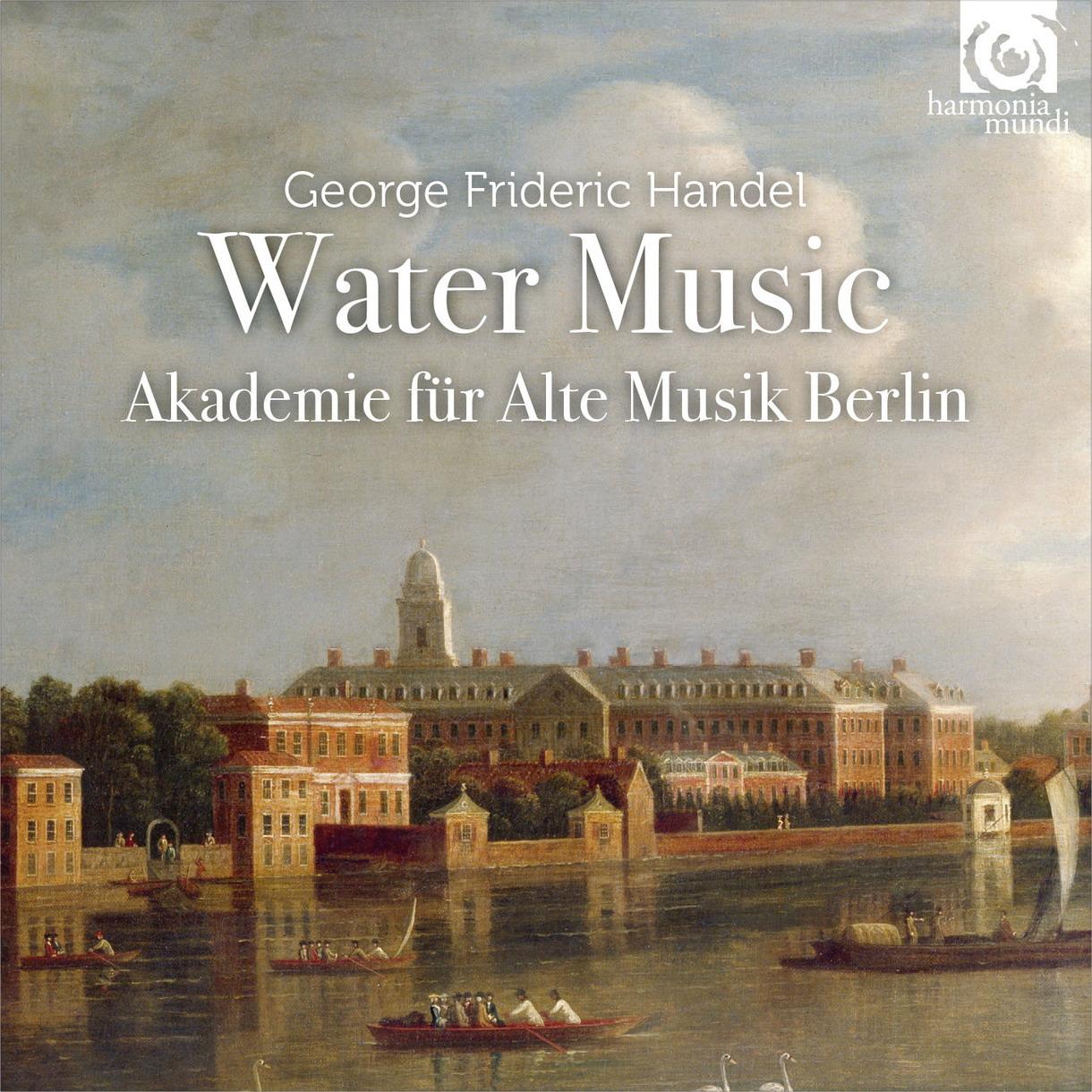 Music is the key: Akademie für Alte Musik Berlin GEORGE FRIDERIC ...