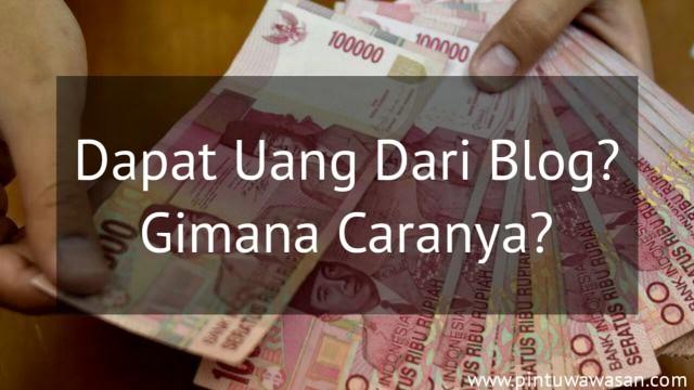 Mau Dapat Uang Dari Blog? Baca Ini!