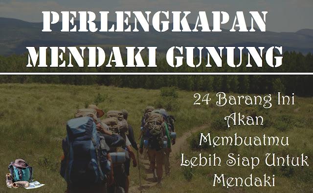 daftar perlengkapan saat mendaki gunung