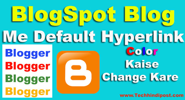 Blogspot me hyperlink color kaise change kare