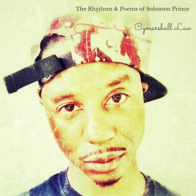 Cymarshall Law - The Rhythms & Poems Of Solomon Prince - Album Download, Itunes Cover, Official Cover, Album CD Cover Art, Tracklist