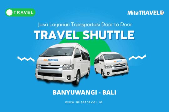 Travel Banyuwangi Bali Harga Tiket Murah Jadwal Berangkat Pagi Siang Sore Malam di MitaTRAVEL