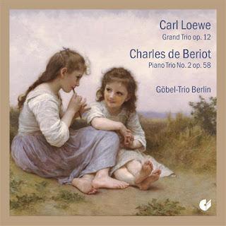 Carl Loewe – Loewe: Grand Trio, Op. 12 - Beriot: Piano Trio No. 2, Op. 58